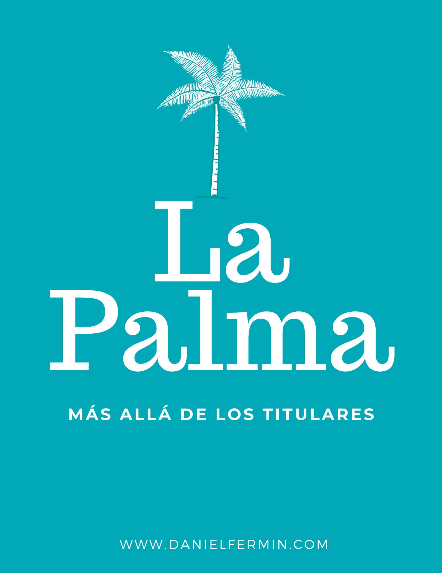 La Palma | Más allá de los titulares